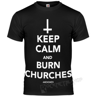 Muška hardcore majica - KEEP CALM AND BURN CHURCHES - AMENOMEN, AMENOMEN