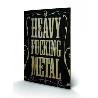Drvena slika Heavy Fucking Metal, PYRAMID POSTERS